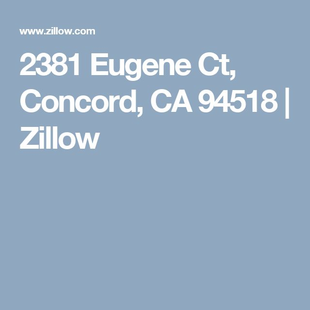 2381 Eugene Ct, Concord, CA 94518 | Zillow