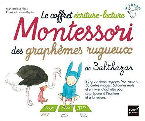 Amazon.fr - Le coffret écriture-lecture Montessori des graphèmes rugueux de Balthazar - Marie-Hélène Place, Caroline Fontaine-Riquier - Livres