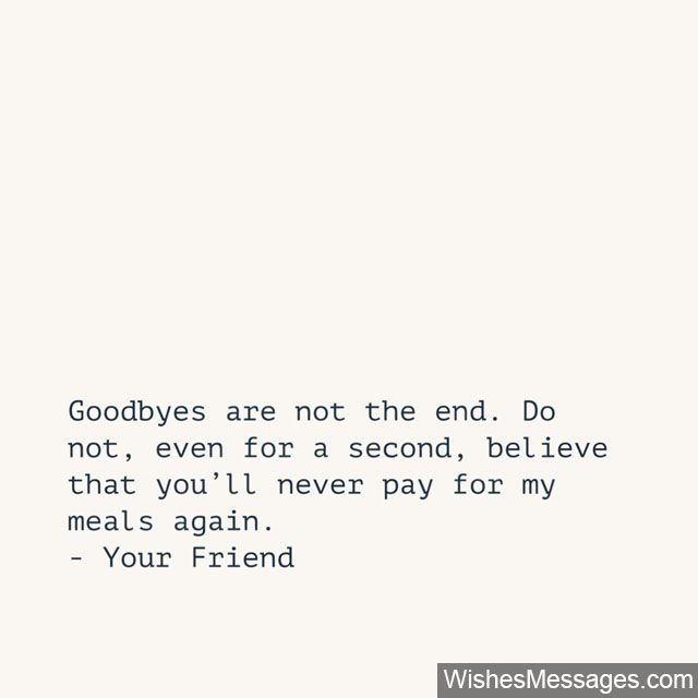 Funny Goodbye Messages For Friends Farewell Quotes Farewell Quotes Goodbye Messages For Friends Goodbye Quotes For Friends