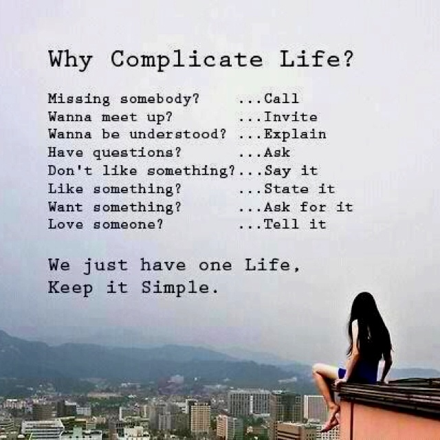 Keep it simple: Life Quotes, Why Complicated Life, Keep It Simple, Menu, Why Complicate Life, Wisdom, Little, Living, Inspiration Quotes