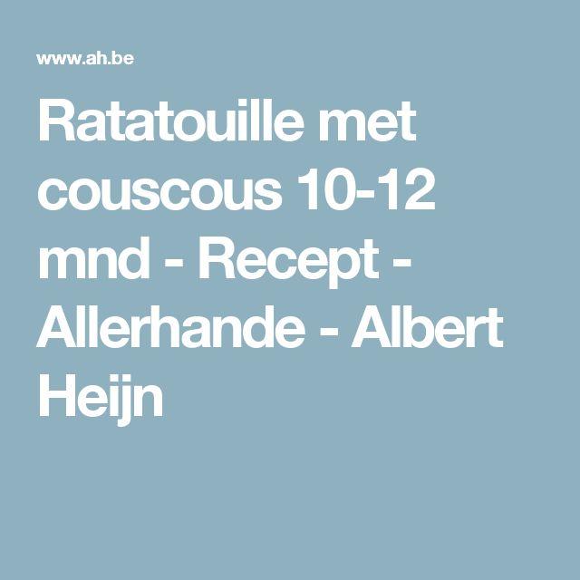 Ratatouille met couscous 10-12 mnd - Recept - Allerhande - Albert Heijn