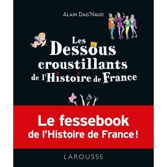 Les dessous croustillants de l'histoire de France_0