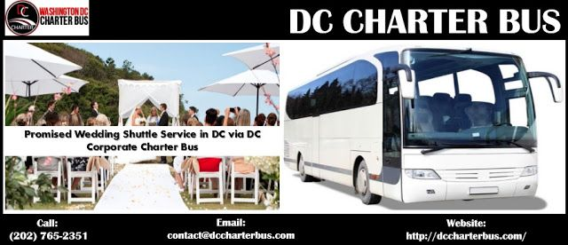 DC Charter Bus Service: Promised Wedding Shuttle Service in DC via DC Corp...