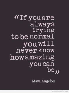 Don't be normal quote.