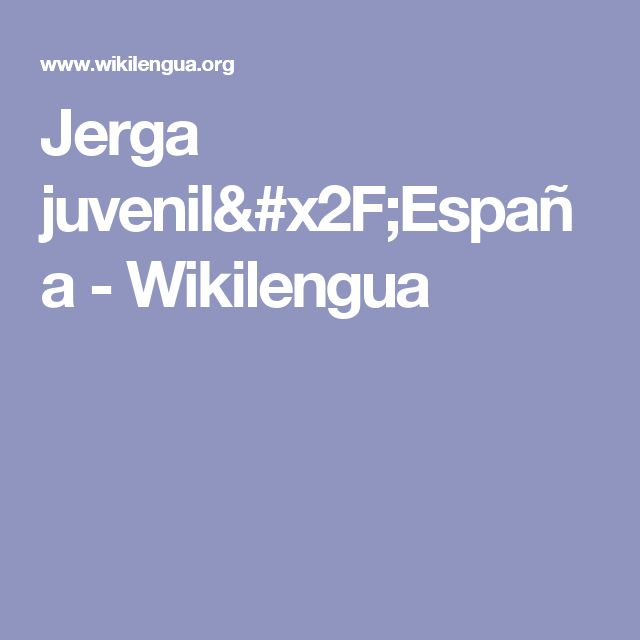 Jerga juvenil/España - Wikilengua