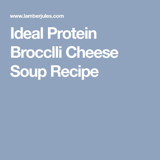 Ideal Protein Brocclli Cheese Soup Recipe