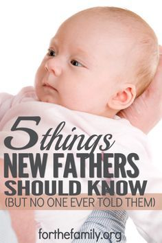 You've read the baby books. You've read the parenting books. You're prepared for everything as a new dad, right? Um, probably not EVERYTHING. On behalf of veteran fathers everywhere, here are 5 things new fathers should know (but no one ever told them).