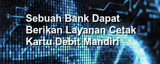 Data Center Bogor, Indonesia: Sebuah Bank Dapat Berikan Layanan Cetak Kartu Debi...