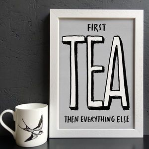 First Tea Then Everything Else Print