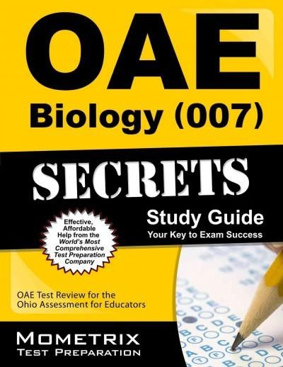 Oae Biology 007 Secrets: Oae Test Review for the Ohio Assessments for Educators