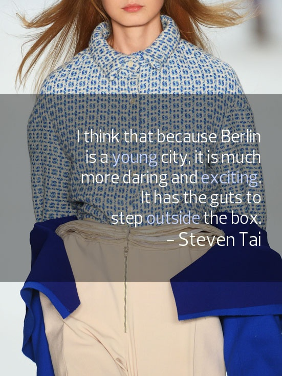 #Berlin #Quote  Photo: Steven Tai Spring 2013 Collection at #MBFWB Real Creatives Really creating in BERLIN!!!!