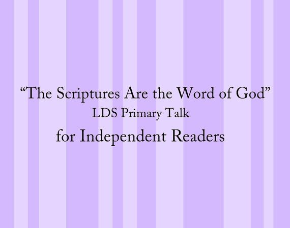 The Scriptures are the Word of God, Scripture Study, 2 minute talk, LDS Primary Talk for Independent Readers by SunBeamers $1