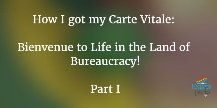 How I got my Carte Vitale: Bienvenue to Life in the Land of Bureaucracy!