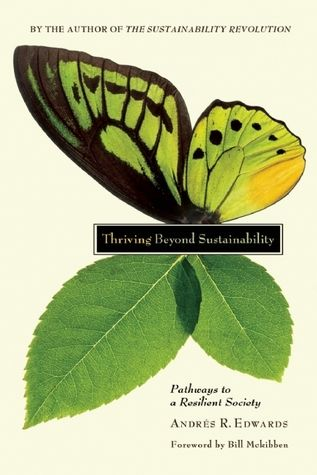 Thriving Beyond Sustainability was Gold Medal Winner, 2011 Living Now Book Awards. $13 on Amazon.