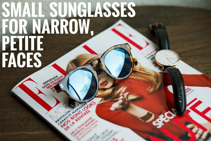 Where to find small sunglasses for narrow, petite faces.