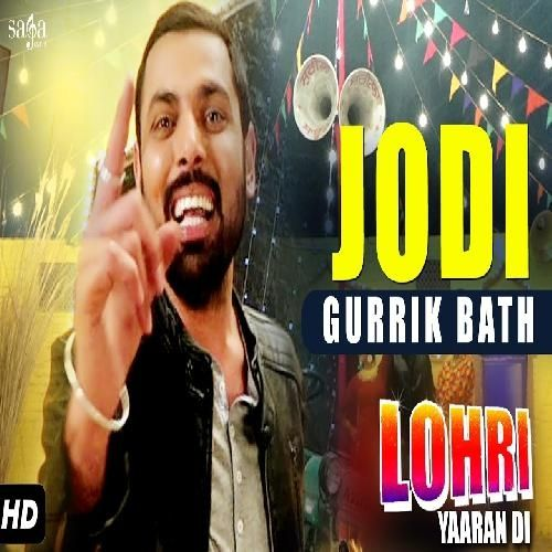 Jodi Is The Single Track By Singer Gurikk Bath.Lyrics Of This Song Has Been Penned By Bittu Brar & Music Of This Song Has Been Given By Folk Style.