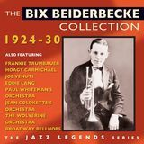 The Bix Beiderbecke Collection 1924-1930 [CD]