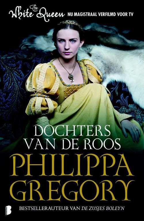 Dochters Van De Roos   Philippa Gregory   Paperback   9789022570784   eci.be