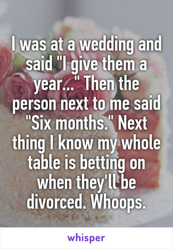 What's sad is years ago divorce was not a joke and everyone took their vows a lot more serious and would consider this to be a huge offense and frowned upon especially by your own guests who had the privilege of even being invited! It's a shame how something so beautiful is nothing more than a joke now days! No offense just my opinion!