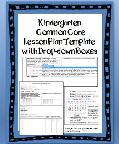 Kindergarten Common Core Lesson Plan Template with drop-down boxes. You can even customize the lesson plan format! All grade levels available