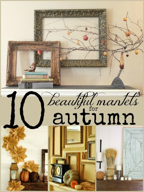 10 Beautiful Fall Mantels | Remodelaholic.com #fall #mantel #decor @Remodelaholic .com .com