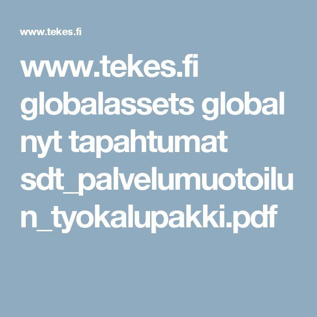 www.tekes.fi globalassets global nyt tapahtumat sdt_palvelumuotoilun_tyokalupakki.pdf