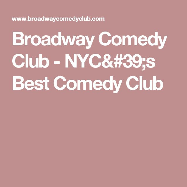 Broadway Comedy Club - NYC's Best Comedy Club