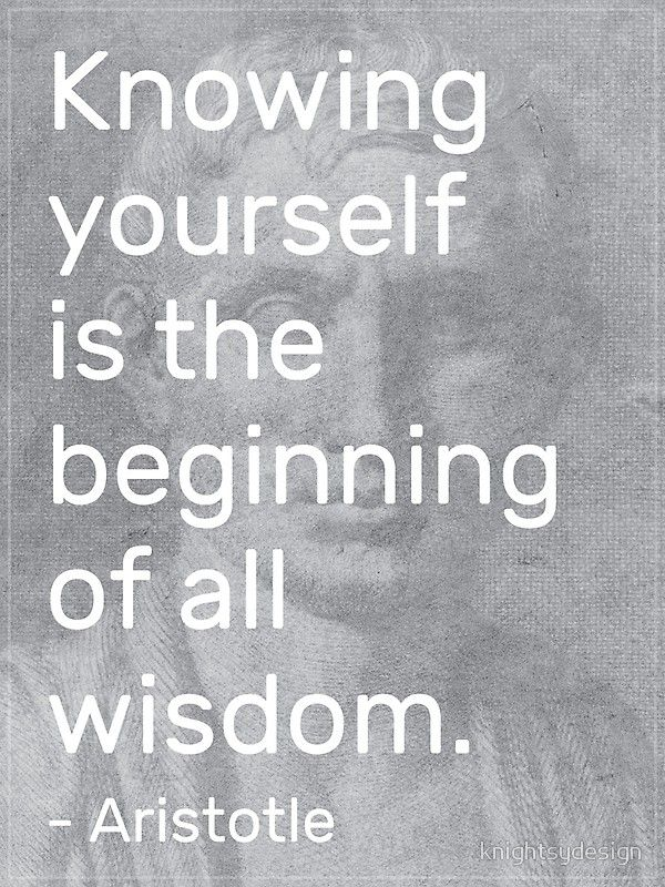 Aristotle Knowing Yourself Quote Know Yourself Quotes Knowledge Quotes Be Yourself Quotes