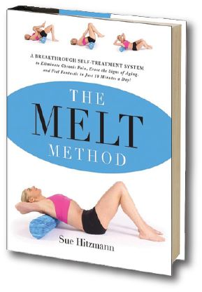 The MELT Method-A Breakthrough Self-Treatment System to Eliminate Chronic Pain, Erase the Signs of Aging, and Feel Fantastic in Just 10 Minutes a Day! By Sue Hitzmann