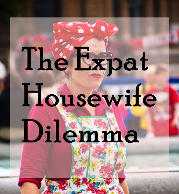 The Expat Housewife Dilemma   My Meena Life