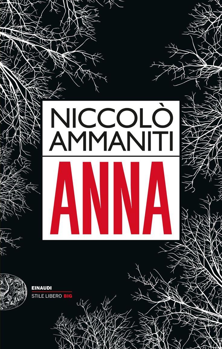 Anna - Niccolò Ammaniti - 113 recensioni su Anobii
