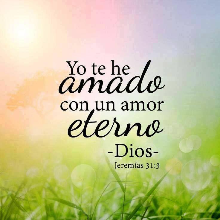 Jeremías 31:3 Con amor eterno te he amado; por tanto, te prolongué mi misericordia.♔