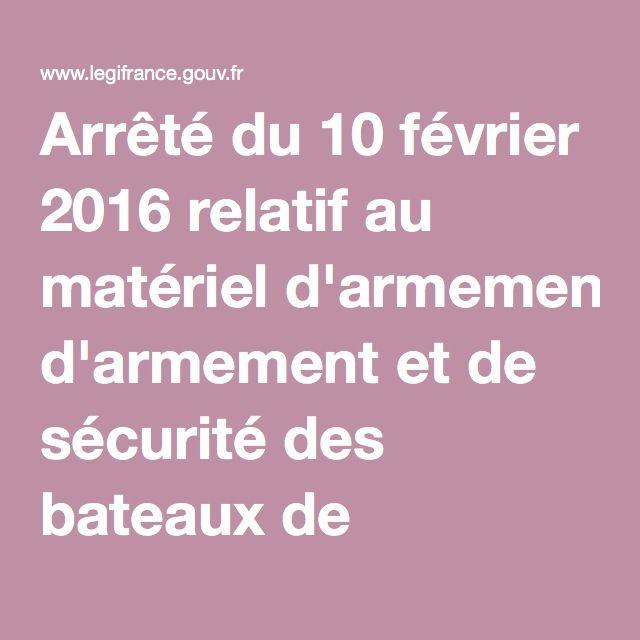 Arrêté du 10 février 2016 relatif au matériel d'armement et de sécurité des bateaux de plaisance naviguant ou stationnant sur les eaux intérieures | Legifrance