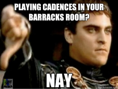 Playing cadences in your barracks room  Marine Corps humor lol