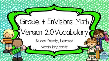 These Common Core Grade 4 Math Vocabulary Cards are perfect for your math word wall or math focus wall, and are aligned with the new version of EnVisions Math, version 2.0 or Version 2016. These colorful, student-friendly vocabulary cards include all of the vocabulary words for