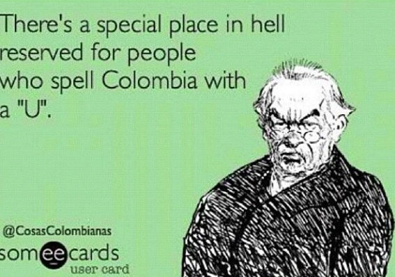 ColOmbia! I take this very serious.