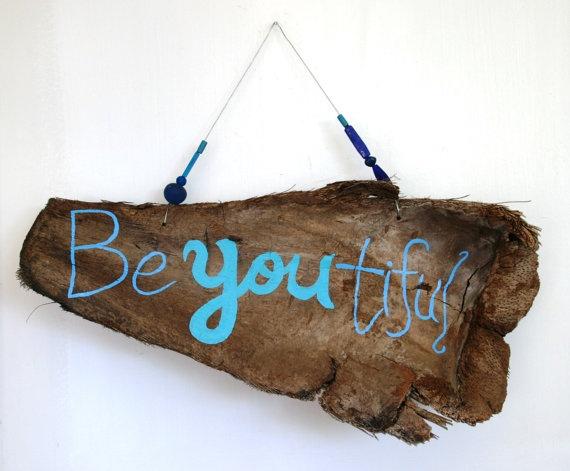BeYOUtiful Inspirational Driftwood Art by PeaceLoveDriftwood, $22.00
