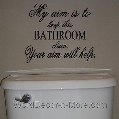 My Aim Bathroom Wall Decal If I See This In Your House I Will