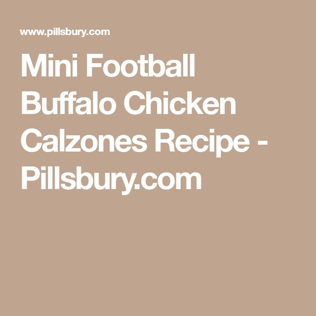 Mini Football Buffalo Chicken Calzones Recipe - Pillsbury.com
