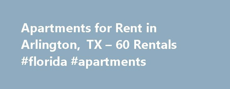 Apartments for Rent in Arlington, TX – 60 Rentals #florida #apartments http://apartments.remmont.com/apartments-for-rent-in-arlington-tx-60-rentals-florida-apartments/  #arlington apartments # Apartments for Rent in Arlington, TX About Arlington Living in Arlington, TX Arlington, TX is the 49th largest city in the United States and the 7th most-populated city in Texas. It is generally considered part of the metropolitan area made up of Dallas, Fort Worth, and Arlington. It is located 12…