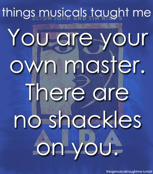 Aida!! One of the many powerful lines and messages woven throughout this amazing show.