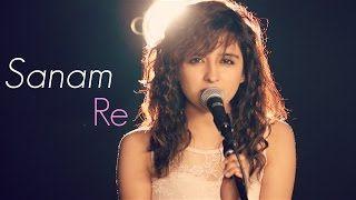 Sanam Re | Female Cover by Shirley Setia ft. Kushal Chheda | (Arijit Singh) - YouTube