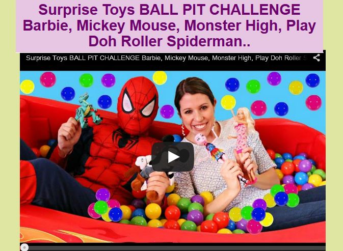 Surprise Toys BALL PIT CHALLENGE Barbie, Mickey Mouse, Monster High, Play Doh Roller Spiderman..