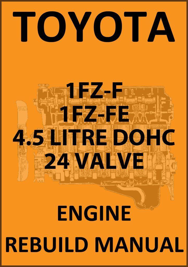 Toyota 1FZ-F & 1FZ-FE Engine Overhaul Workshop Manual
