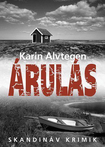 Árulás · Karin Alvtegen · Könyv · Moly