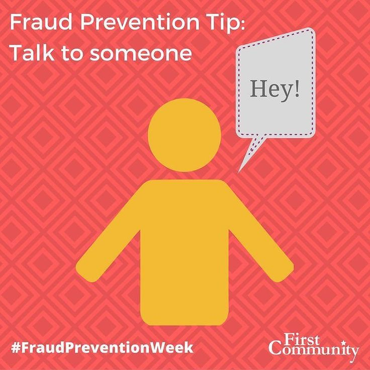 Fraud Prevention Tip - Talk to someone. Before you give up your money or personal information talk to someone you trust. Con artists want you to make decisions in a hurry. They might even threaten you. Slow down check out the story do an online search consult an expert  or just tell a friend. #FraudPreventionWeek