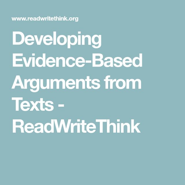 Developing Evidence-Based Arguments from Texts - ReadWriteThink
