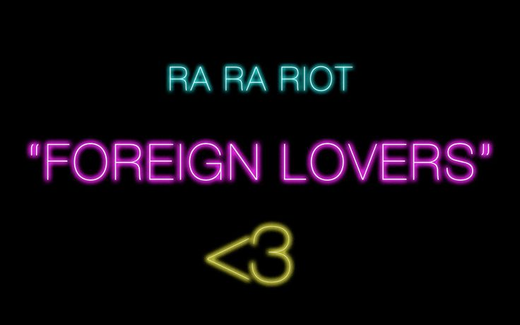 Ra Ra Riot - Foreign Lovers (Official Lyric Video)