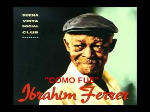 ▶ Ibrahim Ferrer - Como Fue - YouTube