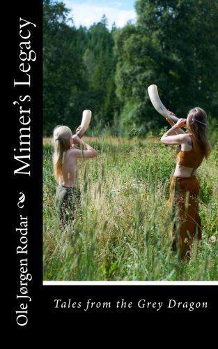 Mimer*s Legacy (Tales from the Grey Dragon) (Volume 1) by Ole Jørgen Rodar, http://www.amazon.com/dp/1512170143/ref=cm_sw_r_pi_dp_yiovvb0VTV9Z5